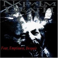Napalm Death: Fear emptiness despair