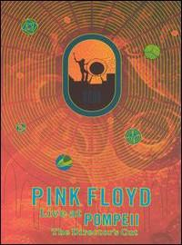 Pink Floyd: Live at Pompeii - The Director's Cut