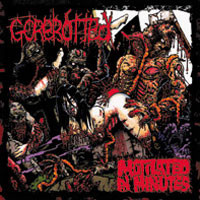 Gorerotted: Mutilated in minutes