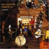 Bo Kaspers Orkester: I centrum
