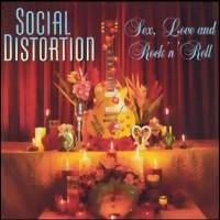 Social Distortion: Sex love and rock n roll