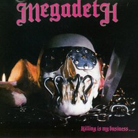 Megadeth : Killing is my business...