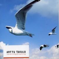 Takalo, Arttu: Neverstopdreaming