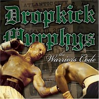 Dropkick Murphys: Warrior's code