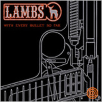 Lambs: With every bullet so far