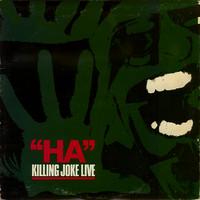 Killing Joke: Ha! - Killing Joke live