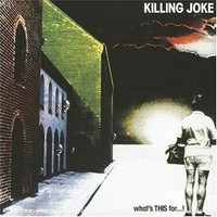 Killing Joke: What's this for...!