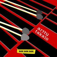 Takalo, Arttu: Dark Dark Dark