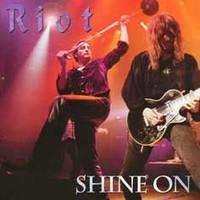 Riot : Shine on