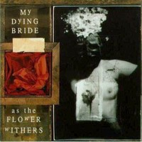My Dying Bride : As The Flower Withers