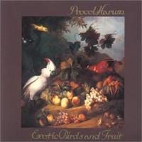 Procol Harum: Exotic birds and fruit