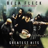 Fleck, Bela: Greatest hits of the 20th century