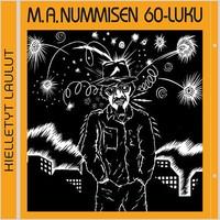 Numminen, M.A.: M.A. Nummisen 60-luku - kielletyt laulut