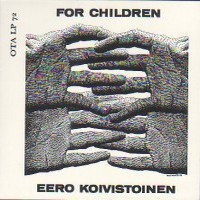 Koivistoinen, Eero: For Children