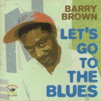 Brown, Barry: Let's Go To The Blues