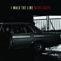 I Walk The Line: Neon Lights