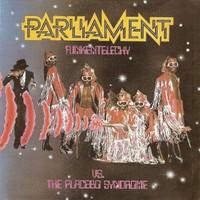 Parliament: Funkentelechy vs. Placebo Syndrome