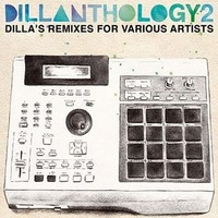 V/A: Dillanthology 2  - Dillas's remixes for various artists
