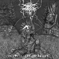 Darkthrone: Circle the wagons
