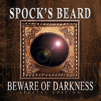 Spocks Beard: Beware Of Darkness