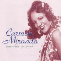 Miranda, Carmen: Imperatriz do Samba