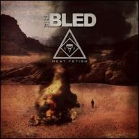 Bled: Heat Fetish