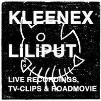 Kleenex: Live Recordings, TV-Clips and Roadmovie -cd+dvd-