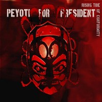 Peyoti For President: Rising tide of conformity