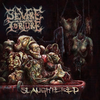 Severe Torture: Slaughtered -digipak