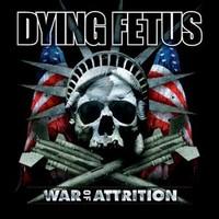 Dying Fetus: War of attrition