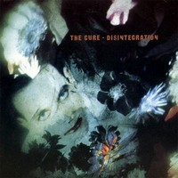 Cure : Disintegration