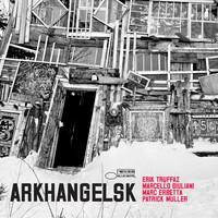 Truffaz, Erik: Arkhangelsk
