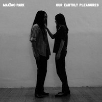 Maximo Park: Our Earthly Pleasures