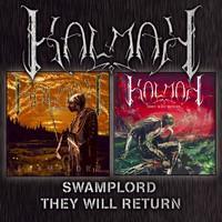 Kalmah: Swamplord + They Will Return