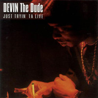 Devin The Dude: Just Tryin' Ta Live