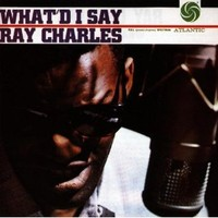 Charles, Ray: What'd I say