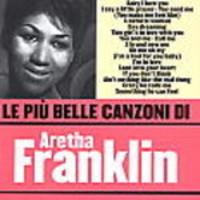 Franklin, Aretha: Le piu belle canzoni