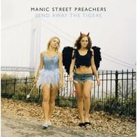 Manic Street Preachers : Send Away The Tigers