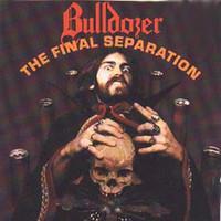 Bulldozer: The Final Separation