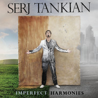 Tankian, Serj: Imperfect harmonies