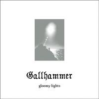 Gallhammer: Gloomy lights
