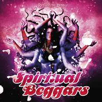 Spiritual Beggars: Return To Zero