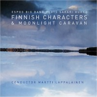 Espoo Big Band Plays Sakari Kukko: Moonlight caravan - finnish characters