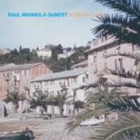 Mannola, Raul Quintet: Aurora clara