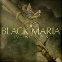 Black Maria: Lead us to reason