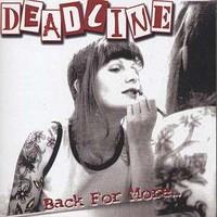 Deadline: Back for more