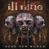 Ill Nino: Dead new world