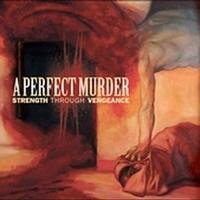 A Perfect Murder: Strength through vengeance