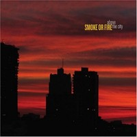 Smoke Or Fire: Above the city
