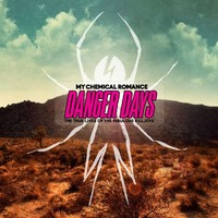 My Chemical Romance: Danger days: the true lives of fabulous killjoys